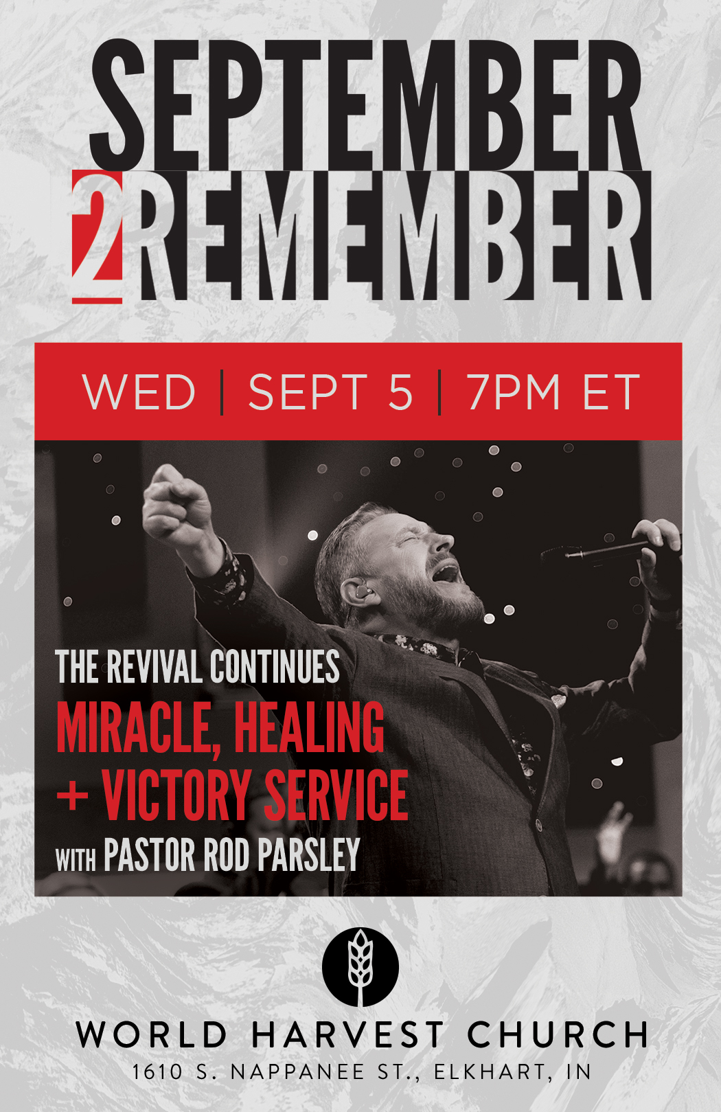 The Revival Continues: Miracle, Healing and Victory Service with Pastor Parsley  |  World Harvest Church - Elkhart, IN