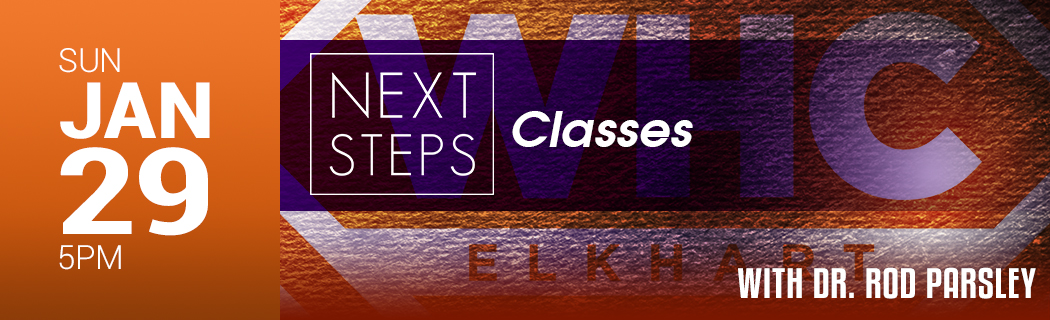 Sunday, January 29 - 5 PM | Next Steps Classes with Dr. Rod Parsley