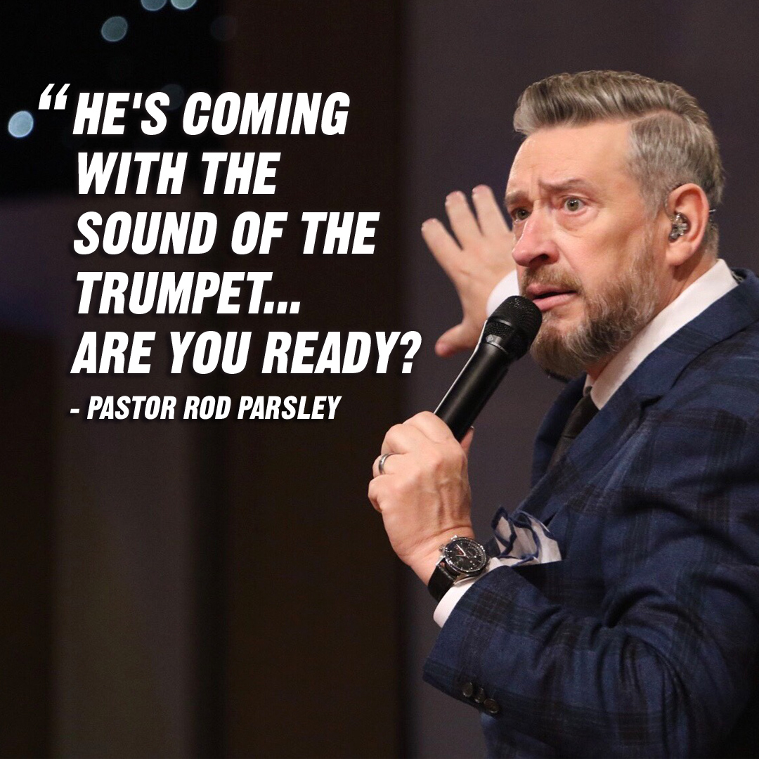 """He's coming with the sound of the trumpet…Are you ready?"" – Pastor Rod Parsley"