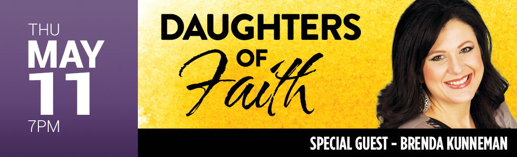 THU MAY 11 @ 7 PM | DAUGHTERS OF FAITH | SPECIAL GUEST – BRENDA KUNNEMAN