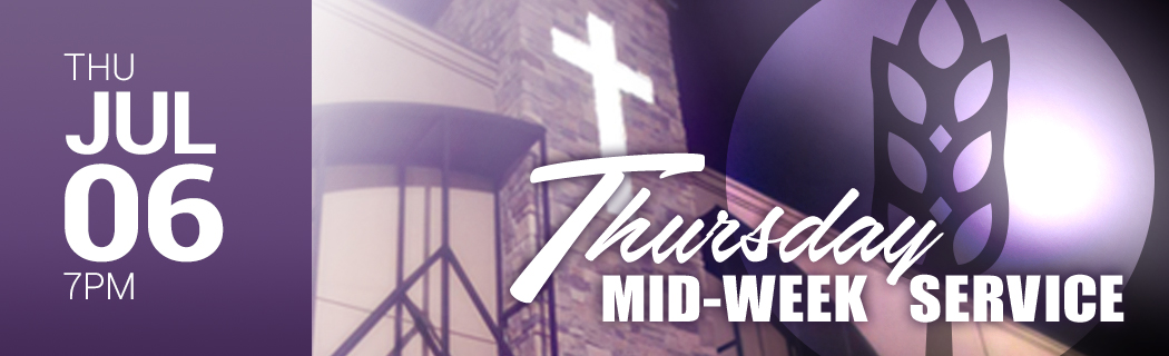 Thu July 06 - 7 PM - Join us for a special mid-week service